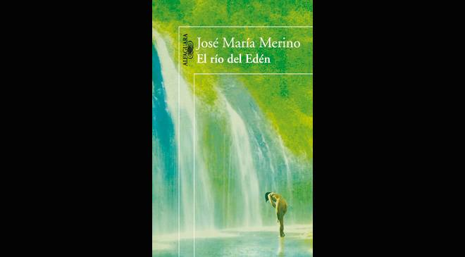 Cover of the book 'El río del Edén', by Jose María Merino. Editorial Alfaguara